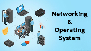 Certificate in Networking & Operating System