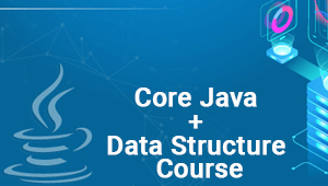 Core Java + Data Structure Course